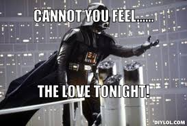 Disney Star Wars Meme - disney star wars meme generator cannot you feel the love tonight