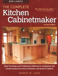 bob lang u0027s the complete kitchen cabinetmaker revised edition fox