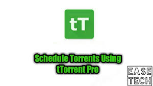 ttorrent pro apk schedule torrents using ttorrent pro ease tech