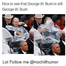 Bush Memes - 25 best memes about george w bush george w bush memes