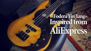 aliexpress yang chinese bass fodera yin yang inspired from aliexpress youtube