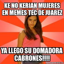 Memes Tec - meme jealous girl ke no kerian mujeres en memes tec de juarez ya