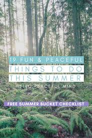 19 fun u0026 peaceful things to do this summer summer bucket lists