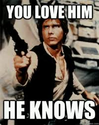 Star Wars Love Meme - han solo star wars pinterest solo climbing star and starwars