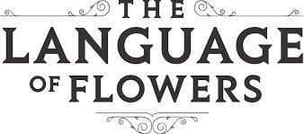 The Language Of Flowers Language Of Flowers