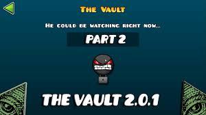 geometry dash 2 0 1 the vault 2 2 new passwords 2 nuevos