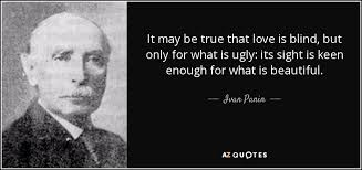 What Is Blind Ivan Panin Quote It May Be True That Love Is Blind But Only