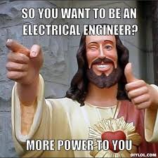 Electrical Engineer Memes - electrical engineering meme keywords and pictures