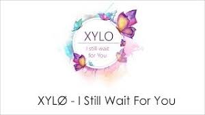 download mp3 xylo i still wait for you xylo i still wait for you lyrics hd mp3 mp4 video download vmp4 me