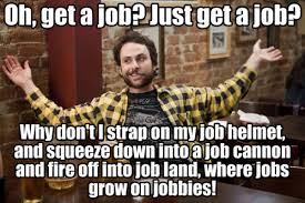 Job Search Meme - job search got you down career professional development