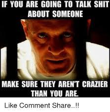 Talk Shit Meme - 25 best memes about talking shit talking shit memes
