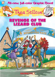 preview thea stilton vol 2 revenge of the lizard club u2014 good