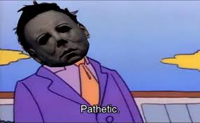 Michael Myers Memes - when someone tries to kill michael myers principal s skinner