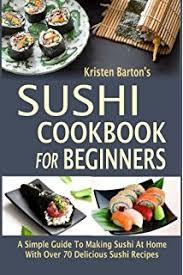 sushi for beginners book sushi the beginner s guide aya imatani 8601420909731