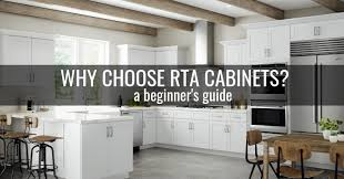 best price rta kitchen cabinets why choose rta cabinets a beginner s guide