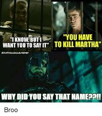 Martha Meme - you have i know buti want you tosayit to kill martha atvstce league