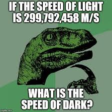 what is the speed of light if the speed of light is 299 792 458 m s what is the speed of dark