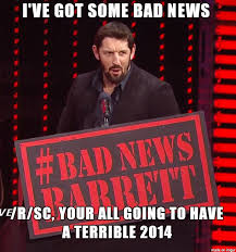 Bad News Barrett Meme - bad news barrett meme on imgur