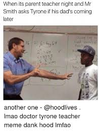 Hood Dad Meme - when its parent teacher night and mr smith asks tyrone if his dad s