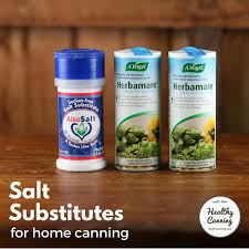 canning salt vs table salt salt substitutes in home canning healthy canning