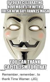 Guy Fawkes Mask Meme - ifyoure celebrating november5th witha fresh new guy fawkes mask