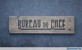 bureau du chef ecriteau en bois bureau du chef a vendre 2ememain be
