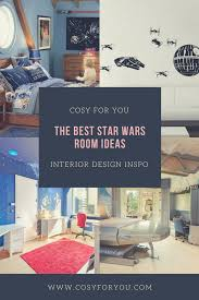 Star Wars Bedroom Ideas The Best Star Wars Room Ideas For 2017