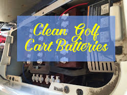 how to clean golf cart batteries battery asking