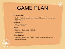 6 essential nutrients game plan learning goal i will be able to