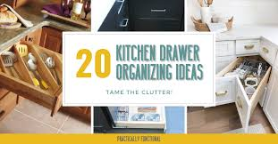 how to organize kitchen drawers diy how to organize your kitchen drawers 20 ideas to the
