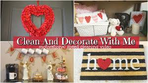 valentines day home decorations clean and decorate with me 2018 valentines day home decor