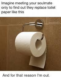 Toilet Paper Roll Meme - 25 best memes about toilet paper toilet paper memes