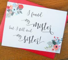 Ask Bridesmaids Cards I Found My Mister But I Still Need My Sister Funny Bridesmaid