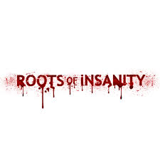 roots of insanity rootsofinsanity