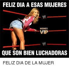 Dia De La Mujer Meme - feliz dia a esas mujeres memes vip que son bien luchadoras feliz dia