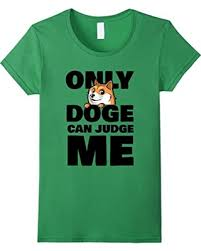 Doge Meme T Shirt - amazing deal on women s only doge can judge me shirt funny doge