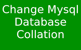 Mysql Change Table Collation Change Mysql Database Collation How To How To Learn World