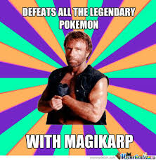Chuck Norris Pokemon Memes - i don t always make pokemon memes but when i do they involve