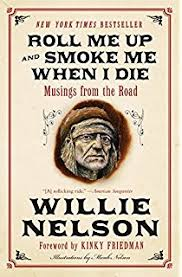 Roll It Up Light It Up Smoke It Up It U0027s A Long Story My Life Willie Nelson David Ritz