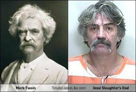 Mark Twain Memes - mark twain totally looks like jessi slaughter s dad totally looks like