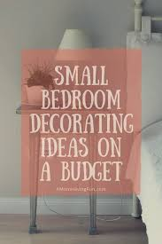 small bedroom decorating ideas on a budget 11 small bedroom decorating ideas on a budget to create space