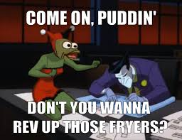Rev Up Those Fryers Meme - clash of the revs rev up those fryers know your meme