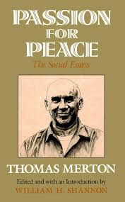 Thomas Merton Quotes On Love by Passion For Peace The Social Essays By Thomas Merton Ed William