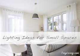 Apartment Lighting Ideas The Most Of Light In A Small Apartment Tiny Living
