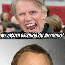 Gary Busey Meme - gary busey s mouth is legendary by darkspiritborameer meme center