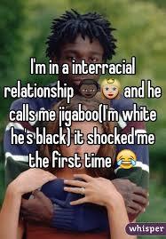 Interracial Relationship Memes - m in a interracial relationship and he calls me jigaboo i m