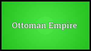 How Do You Spell Ottoman Ottoman Empire Meaning