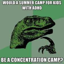 Concentration Meme - would a summer c for kids with adhd be a concentration c