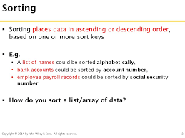 sorting sorting places data in ascending or descending order