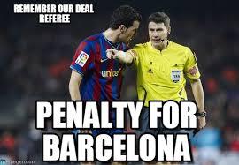 Barca Memes - barcelon always get penalty la liga referee meme on memegen